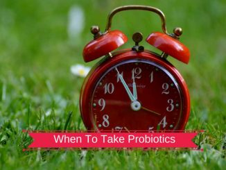 When Is The Best Time To Take Probiotics?